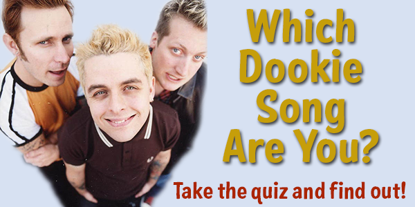 Which Dookie song are you?